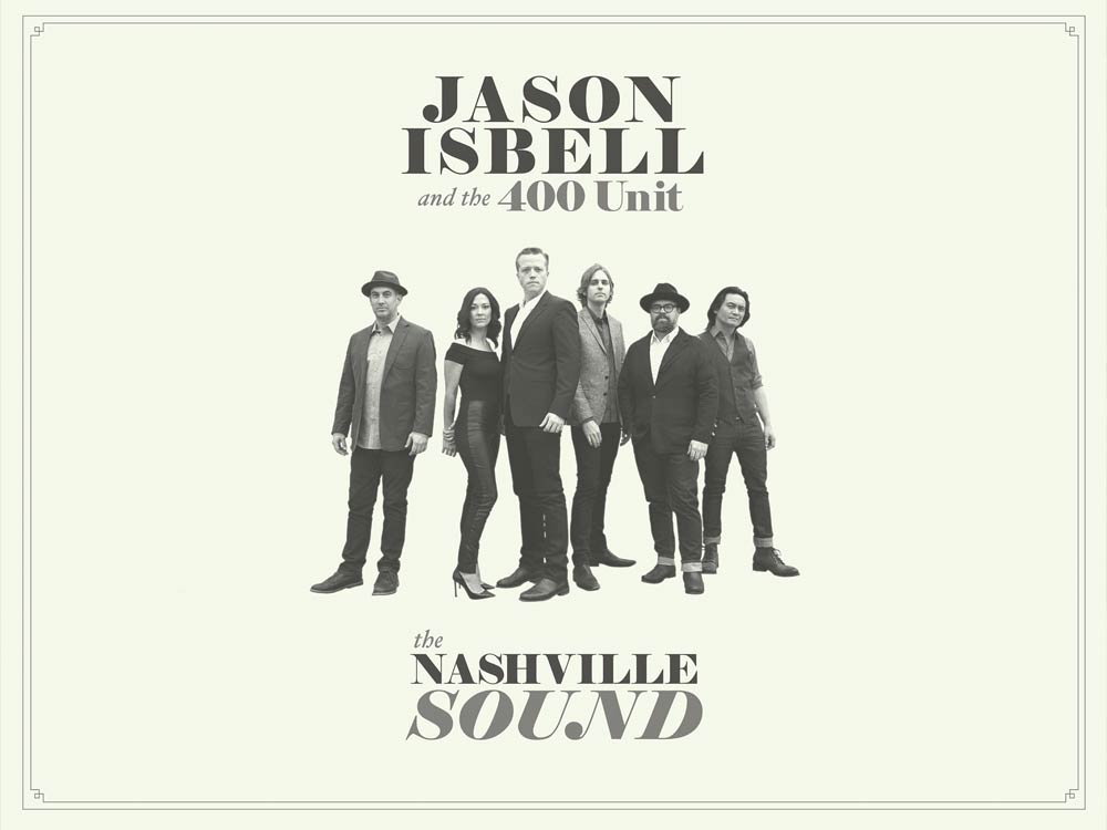 Jason-Isbell-and-the-400-Unit-2017-album-The-Nasvhille-Sound-1000x750.jpg